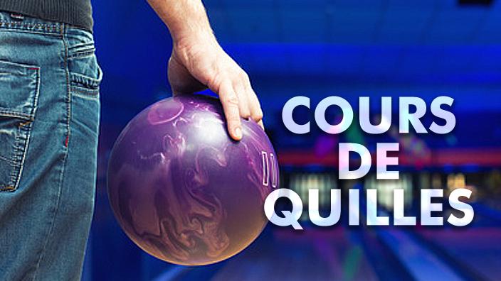 COURS DE QUILLES